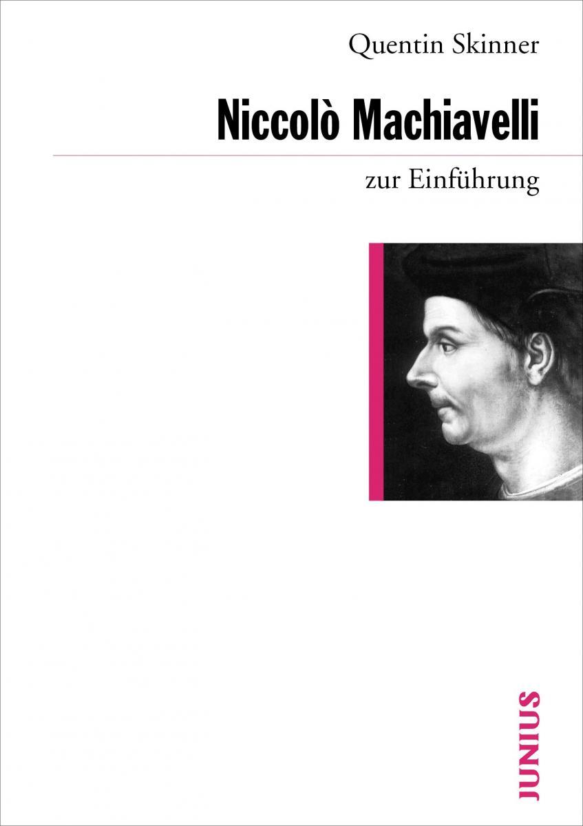Junius Verlag | Quentin Skinner, Martin Suhr: Niccolò Machiavelli zur  Einführung